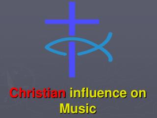 Christian influence on Music