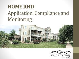 HOME RHD  Application, Compliance and Monitoring