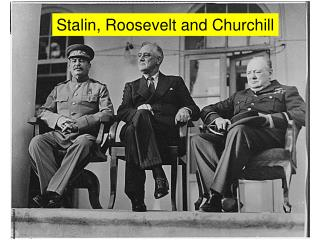 Stalin, Roosevelt and Churchill