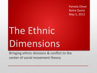 The Ethnic Dimensions