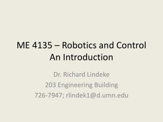 ME 4135 – Robotics and Control An Introduction
