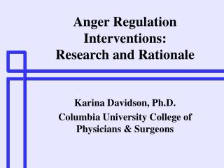 Anger Regulation Interventions: Research and Rationale
