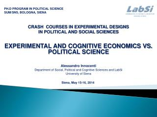 PH.D PROGRAM IN POLITICAL SCIENCE      SUM/SNS, BOLOGNA, SIENA CRASH  COURSES IN EXPERIMENTAL DESIGNS  IN POLITICAL AND