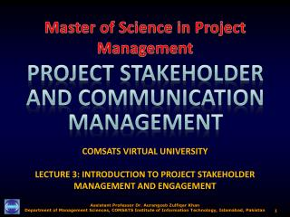 COMSATS VIRTUAL UNIVERSITY  LECTURE 3: INTRODUCTION TO PROJECT STAKEHOLDER MANAGEMENT AND ENGAGEMENT