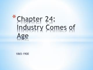 Chapter 24: Industry Comes of Age