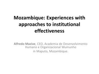 Mozambique:  Experiences with approaches  to  institutional effectiveness