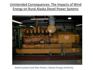 Unintended Consequences: The Impacts of Wind Energy on Rural Alaska Diesel Power Systems