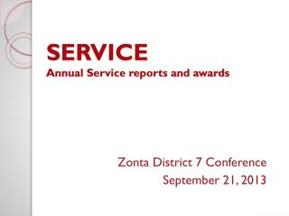 SERVICE Annual Service reports and awards