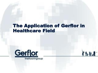 The Application of Gerflor in Healthcare Field