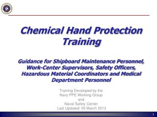 Training Developed by the Navy PPE Working Group  and Naval Safety Center  Last Updated:  05 March  2013