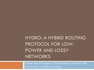 Hydro: A Hybrid Routing Protocol for Low-Power and  Lossy  Networks