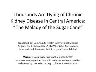 "Thousands Are Dying of Chronic Kidney Disease in Central America: ""The Malady of the Sugar Cane"""
