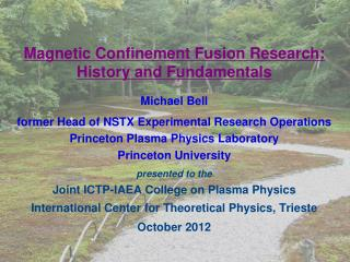 Magnetic Confinement Fusion Research:  History and Fundamentals