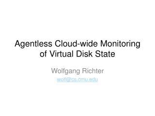 Agentless Cloud-wide Monitoring of Virtual Disk State