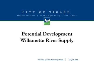 Potential Development Willamette River Supply
