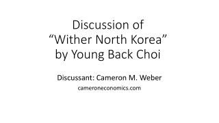 "Discussion of  ""Wither North Korea""  by Young Back Choi"