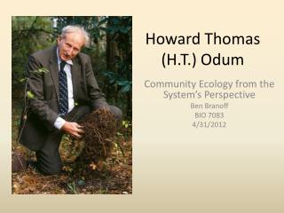 Howard Thomas (H.T.)  Odum