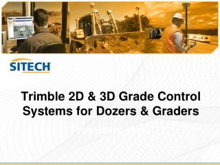 Trimble 2D & 3D Grade Control Systems for Dozers & Graders