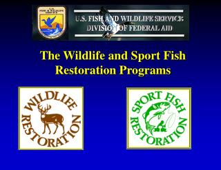 The Wildlife and Sport Fish   Restoration Programs