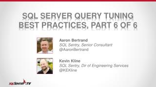 SQL Server Query Tuning Best  Practices, Part 6 of 6