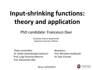 Input- shrinking functions :  theory  and  application