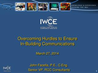 Overcoming Hurdles to Ensure  In-Building Communications March 27, 2014