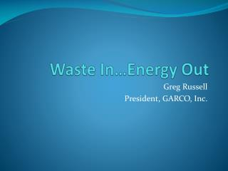 Waste In…Energy Out