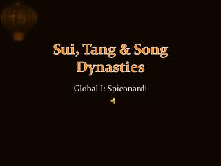 Sui, Tang & Song Dynasties