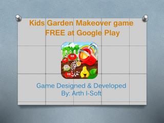 Kids Garden Makeover Game FREE at Google Play