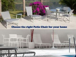 Choose the right Patio Chair for your home