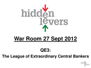 War Room  27 Sept 2012 QE3 :  The League of Extraordinary Central Bankers
