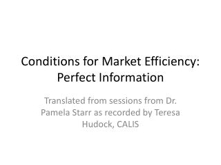 Conditions for Market Efficiency: Perfect Information