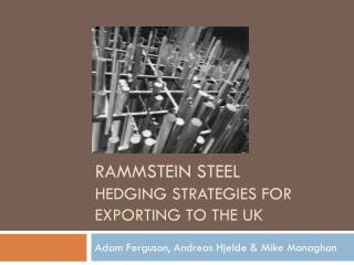 Rammstein STEEL Hedging strategies for exporting to the  uk