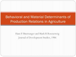 Behavioral and Material Determinants of Production Relations  in Agriculture
