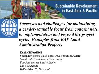 Keith Clifford Bell Social, Environment and Rural Development (EASER) Sustainable  Development Department East  Asia an