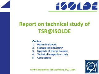 Report  on technical  study  of TSR@ISOLDE