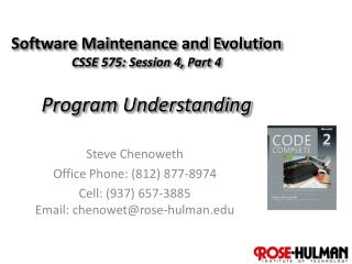 Software Maintenance and Evolution CSSE 575: Session 4, Part  4 Program Understanding