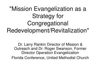 """Mission Evangelization as a Strategy for Congregational Redevelopment/Revitalization"""