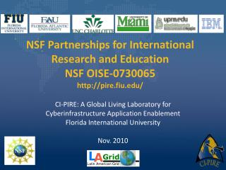 NSF Partnerships for International Research and Education NSF OISE-0730065 http://pire.fiu.edu/