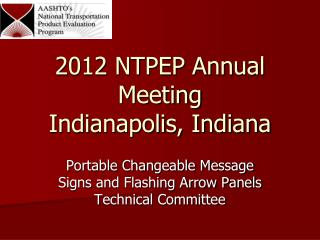 2012 NTPEP Annual Meeting Indianapolis, Indiana