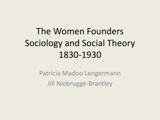 The Women Founders Sociology and Social Theory  1830-1930