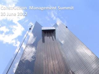 Construction   Management Summit 20 June 2012