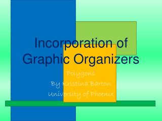 Incorporation of Graphic Organizers
