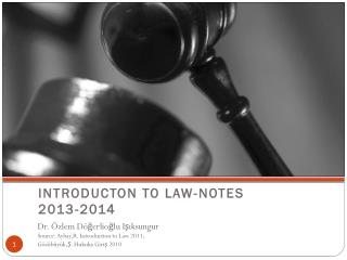 INTRODUCTON  TO  LAW-NOTES 2013-2014