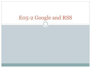 E05-2 Google and RSS