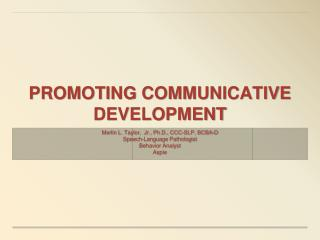 PROMOTING COMMUNICATIVE DEVELOPMENT