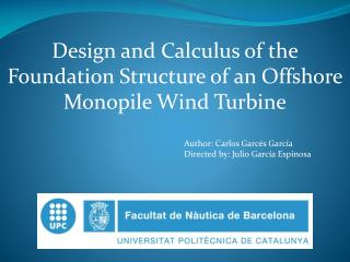 Design and Calculus of the Foundation Structure of an Offshore Monopile Wind Turbine