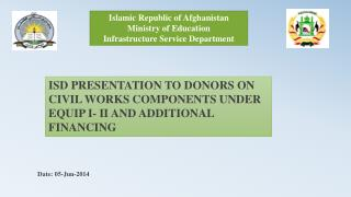 Islamic Republic of Afghanistan Ministry of Education Infrastructure Service Department