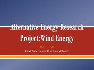 Alternative Energy Research Project:Wind Energy
