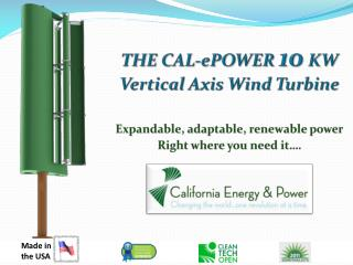 THE CAL- ePOWER 10  KW  Vertical Axis Wind Turbine